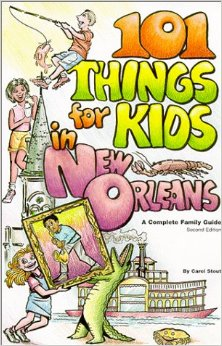 101 One Things for Kids in New Orleans by Carol Anne Stout