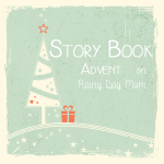 Story Book Advent on Rainy Day Mum