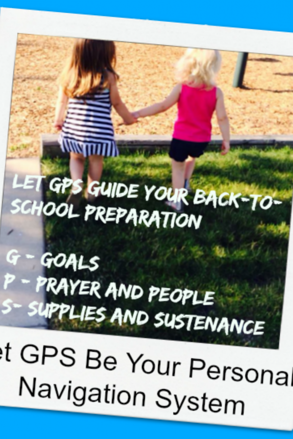 Back-to-School with Personal GPS: Goals, Prayer, and Sustenance