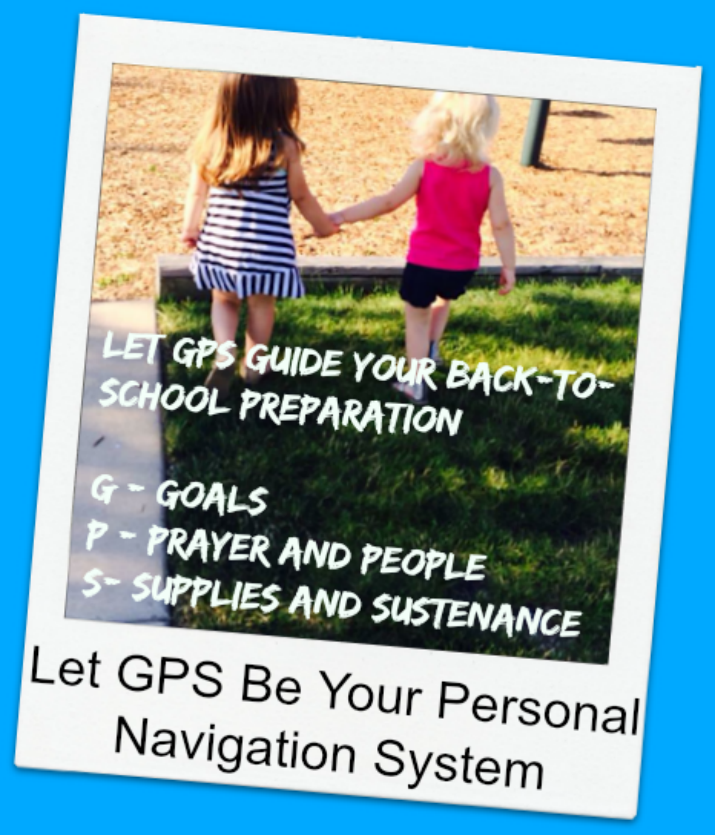 GPS Personal Navigation for Back to School