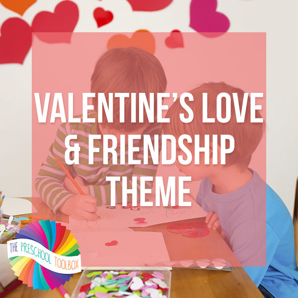 Full Thematic Unit for Valentine's Day in Preschool or Kindergarten