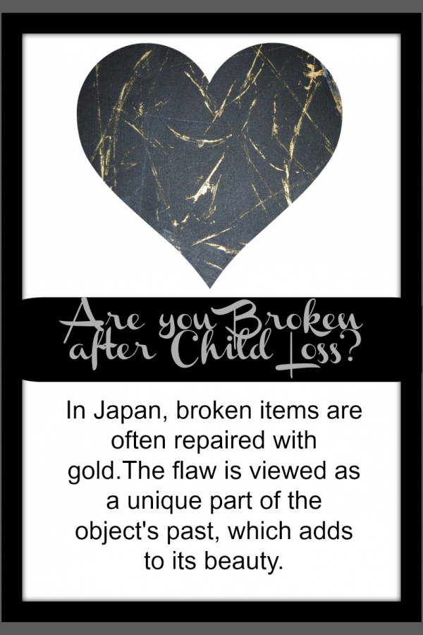 Kintsukuroi Art and Child Loss: Fusing a Broken Heart with Gold