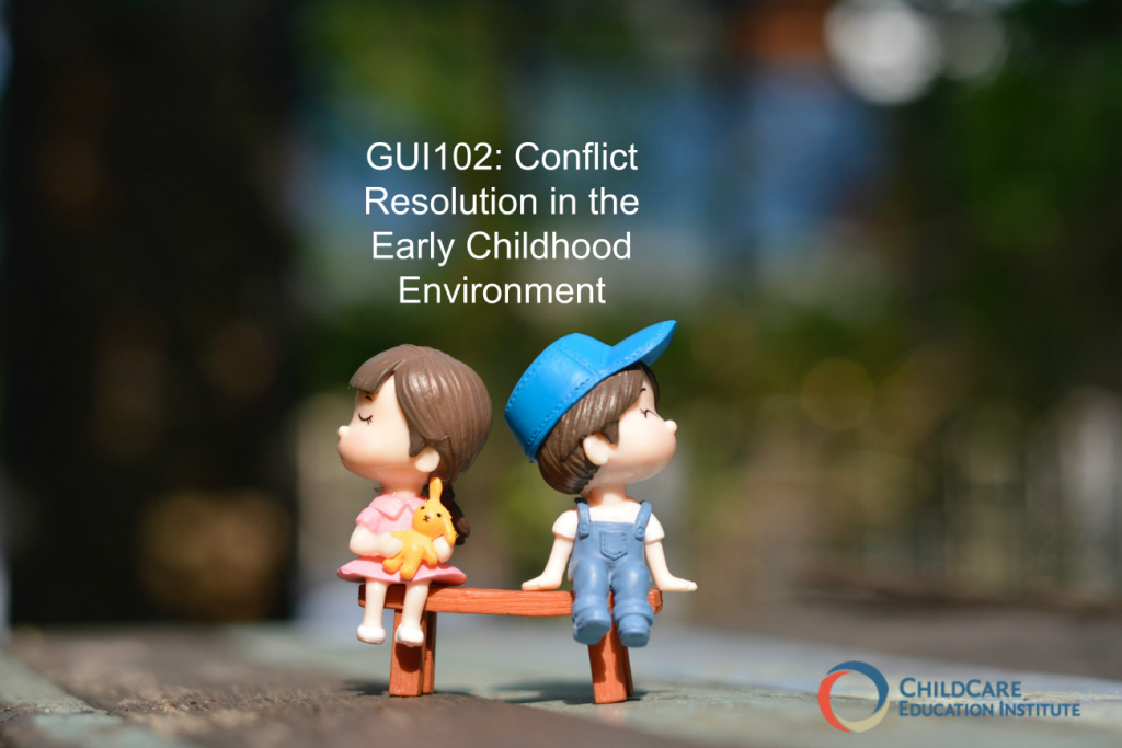 Conflict Resolution in the Early Childhood Environment - Course Review GUI102 from ChildCare Education Institute