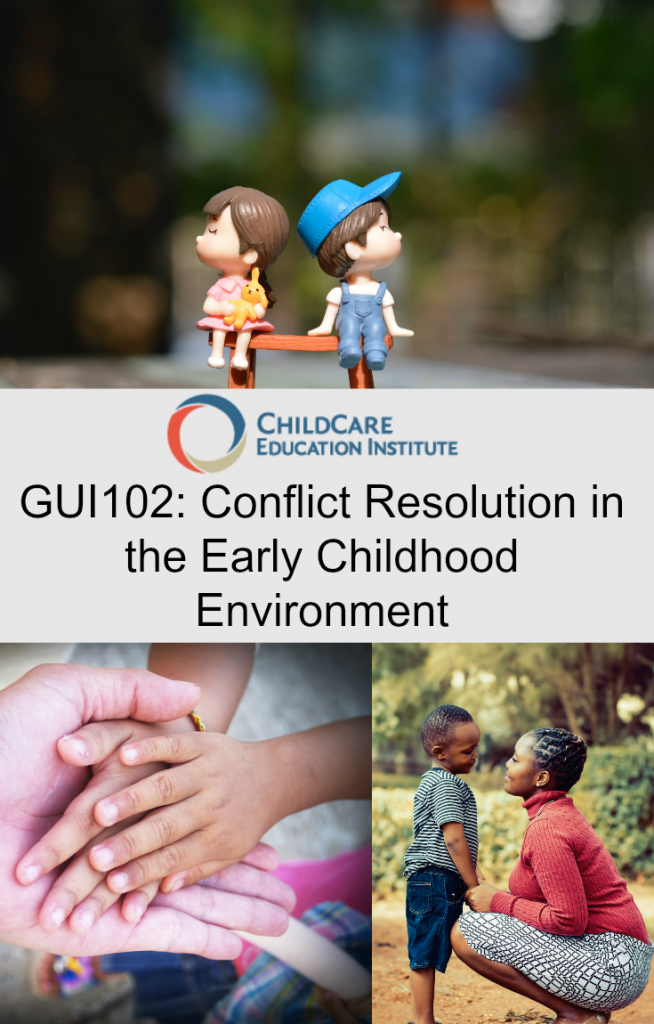 GUI102 Conflict Resolution in the Early Childhood Environment from CCEI online
