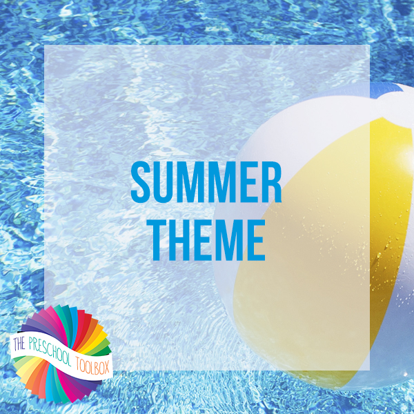 Summer Thematic Unit for Preschoolers to learn through play!