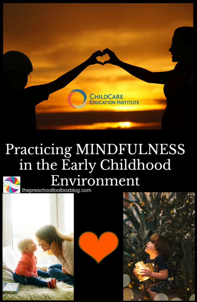 Mindfulness Tools and Techniques for the Early Childhood Environment from CCEI Online