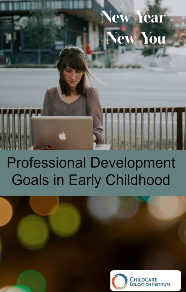 How to Implement Professional Development Goals in Early Childhood for a New Year, New You