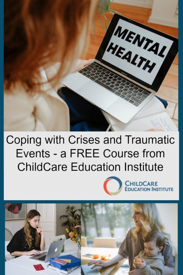 Coping with Crises and Traumatic Events – a FREE Course from ChildCare Education Institute